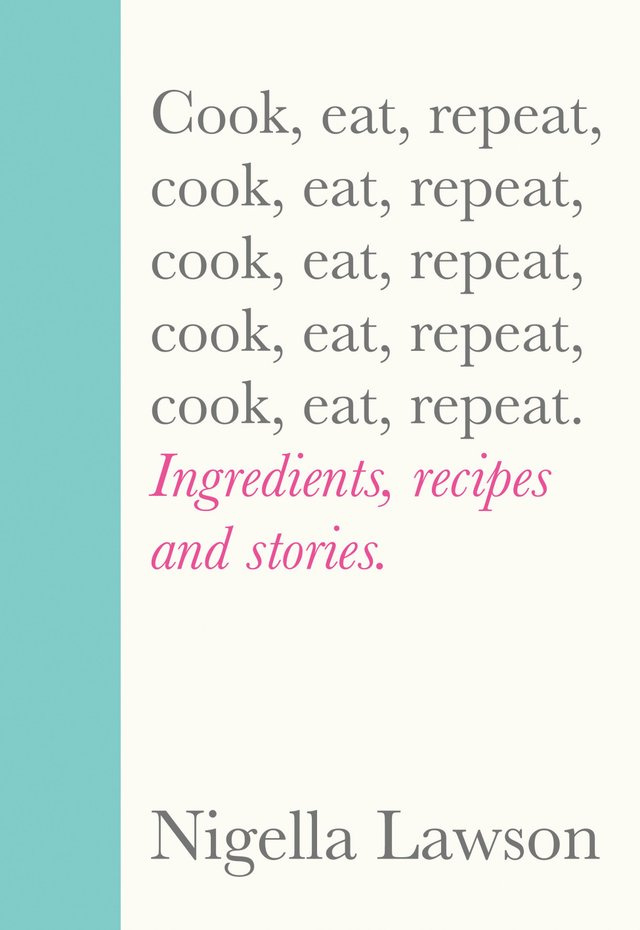 Cook, Eat, Repeat by Nigella Lawson.jpg
