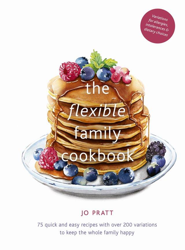 The Flexible Family Cookbook by Jo Pratt .jpg