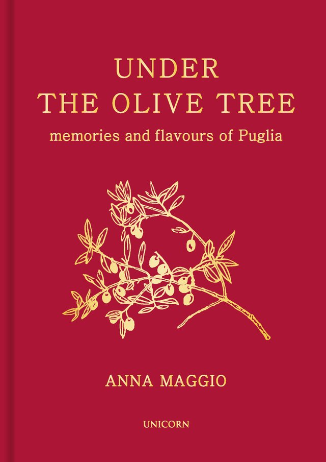 Under the Olive Tree - Memories and Flavours of Puglia by Anna Maggio.jpg